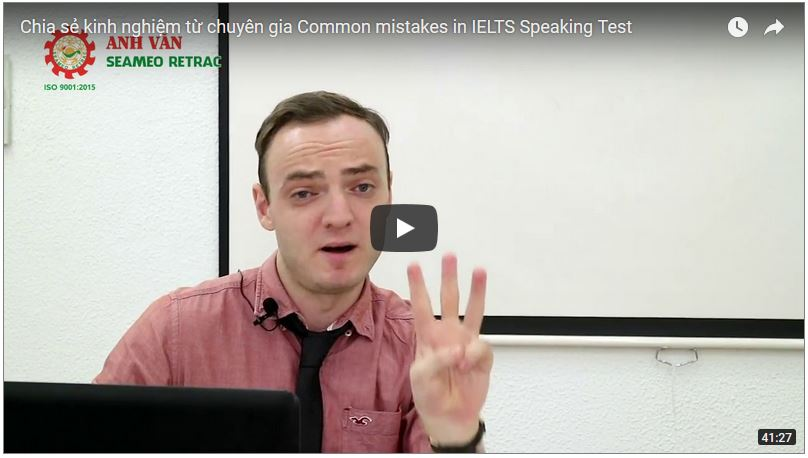 Chia sẻ kinh nghiệm từ chuyên gia – Common mistakes in IELTS Speaking Test