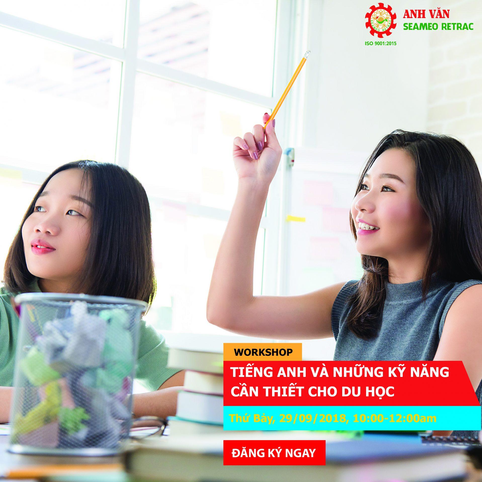 Workshop TIẾNG ANH VÀ NHỮNG KỸ NĂNG CẦN THIẾT CHO DU HỌC